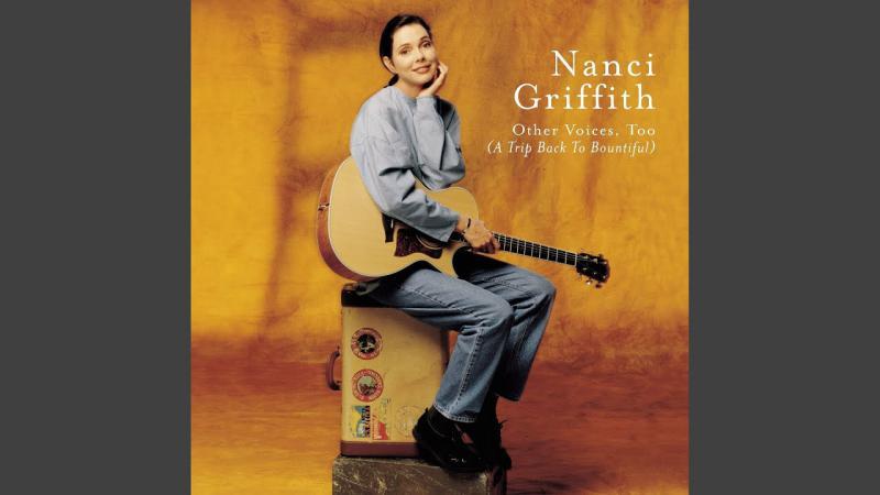 Grammy Winning Singer, Nanci Griffith Dies at 68