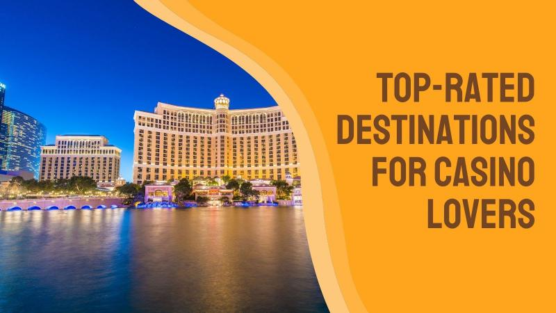Top-Rated Destinations for Casino Lovers